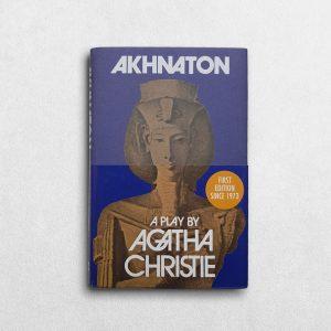 Agatha Christie - Akhnaton, A Play